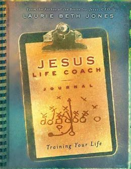 Jesus, Life Coach Journal: Training Your Life
