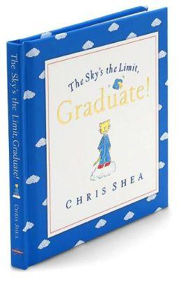 The Sky's the Limit, Graduate!