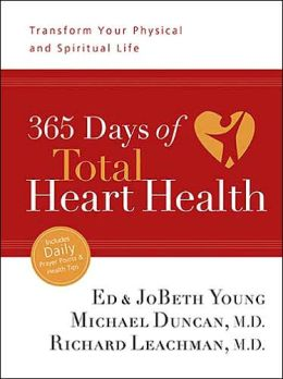 365 Days of Total Heart Health: Transform Your Physical and Spiritual Life