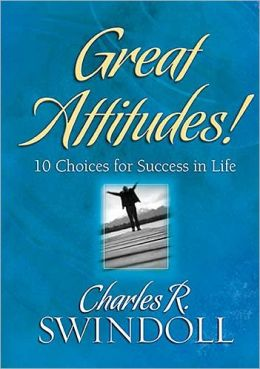 Great Attitudes! 10 Choices for Success in Life