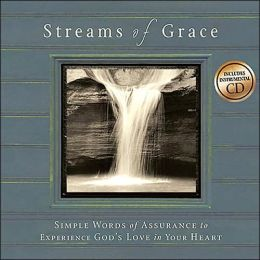 Streams of Grace: Simple Words of Assurance to Experience God's Love in Your Heart