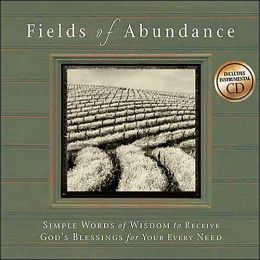 Fields of Abundance: Simple Words of Wisdom to Receive God's Blessings for Your Every Need