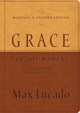 Grace for the Moment Morning & Evening Edition: Inspiration for Each Day of the Year