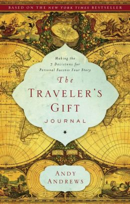 The Traveler's Gift Journal: Making the Seven Decisions for Personal Success Your Story