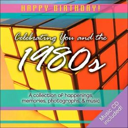 Celebrating You and the 1980s (Happy Birthday!)