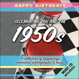 Celebrating You and the 1950s (Happy Birthday!)