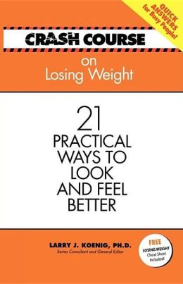 Losing Weight: 21 Practical Ways to Look and Feel Better