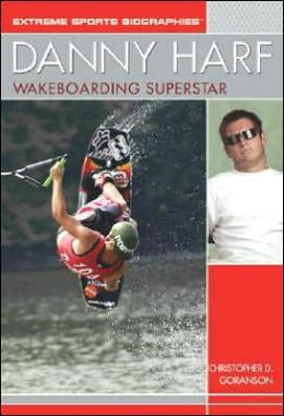 Danny Harf: Wakeboarding Superstar