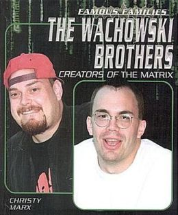 The Wachowski Brothers: Creators of The Matrix