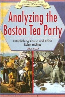Analyzing the Boston Tea Party: Establishing Cause-and-Effect Relationships