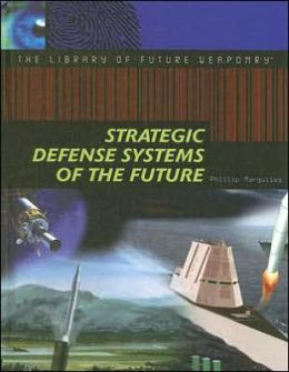 Strategic Defense Systems of the Future