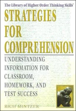 Strategies for Comprehension: Understanding Information for Classroom, Homework and Test Success