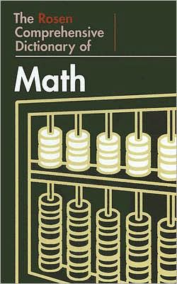 The Rosen Comprehensive Dictionary of Math
