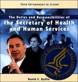 The Duties and Responsibilities of the Secretary of Health and Human Services