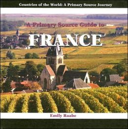 A Prmiary Source Guide to France