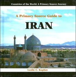 A Primary Source Guide to Iran