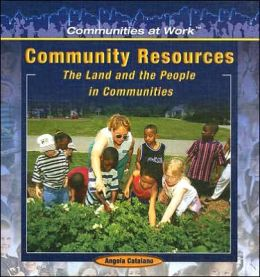Community Resources: The Land and the People in Communities