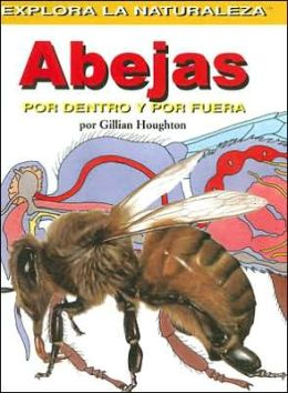 Abejas: Por dentro y por fuera (Bees: Inside and Out)