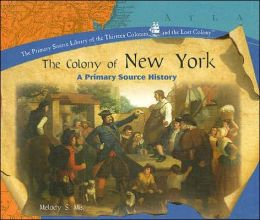 The Colony of New York: A Primary Source History
