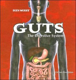 Guts: The Digestive System