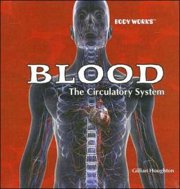 Blood: They Circulatory System