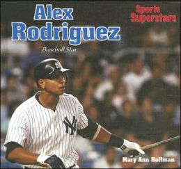 Alex Rodriguez: Baseball Star (LIBRARY EDITION)