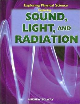 Exploring Sound, Light, and Radiation
