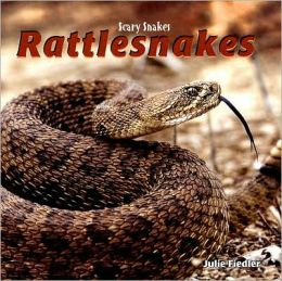 Rattlesnakes: Scary Snakes
