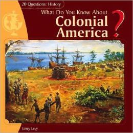 What Do You Know about Colonial America?