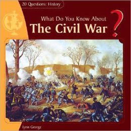 What Do You Know about the Civil War?