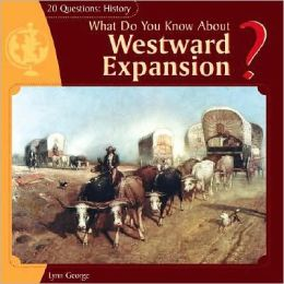 What Do You Know about Westward Expansion?