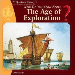 What Do You Know about the Age of Exploration?