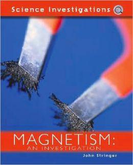 Magnetism: An Investigation