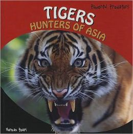 Tigers: Hunters of Asia