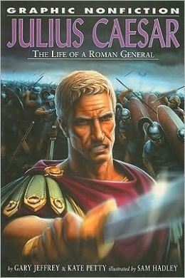 Julius Caesar: The Life of a Roman General