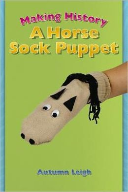Making History: A Horse Sock Puppet
