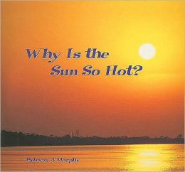 Why Is the Sun So Hot?