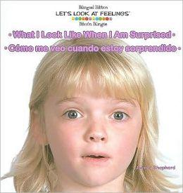 What I Look Like When I Am Surprised: Como Me Veo Cuando Estoy Sorprendido