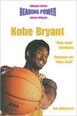 Kobe Bryant, Slam Dunk Champion/Campeon del Slam Dunk