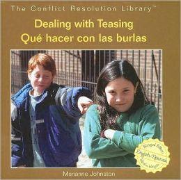 Dealing with Teasing/Que Hacer con Las Burlas