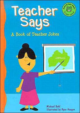 Teacher Says: A Book of Teacher Jokes