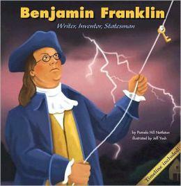 Benjamin Franklin: Writer, Inventor, Statesman