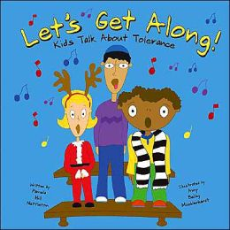 Let's Get Along!: Kids Talk about Tolerance