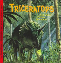 Triceratops and Other Forest Dinosaurs(Dinosaur Find Series)
