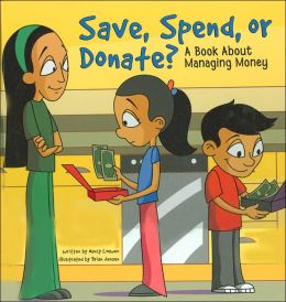 Save, Spend, or Donate?: A Book about Managing Money