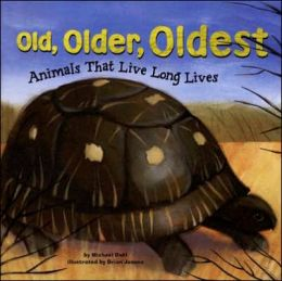 Old, Older, Oldest: Animals That Live Long Lives