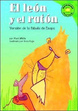 El Leon y el Raton: Versión de la Fábula de Esopo