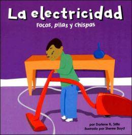 La Electricidad: Focos, Pilas y Chispas