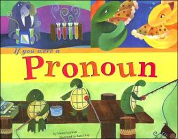 If You Were a Pronoun