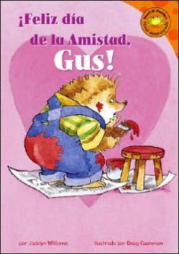 Feliz Dia de la Amistad, Gus!